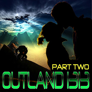 Outland 1313 pt 2 300x300