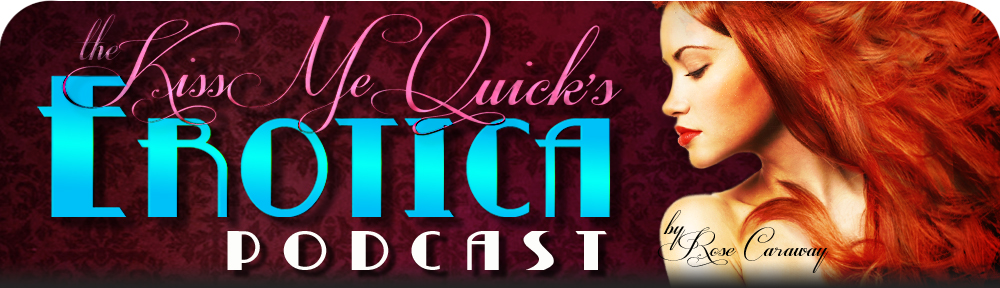 The Kiss Me Quick's erotica podcast