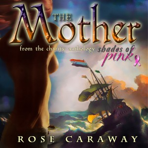 The Mother by Rose Caraway