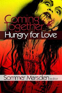 Coming Together Hungry for Love