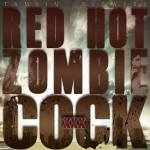Red Hot Zombie Cock